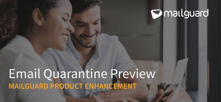Blog-Header_Product-Enhancement_Quarantine-Preview