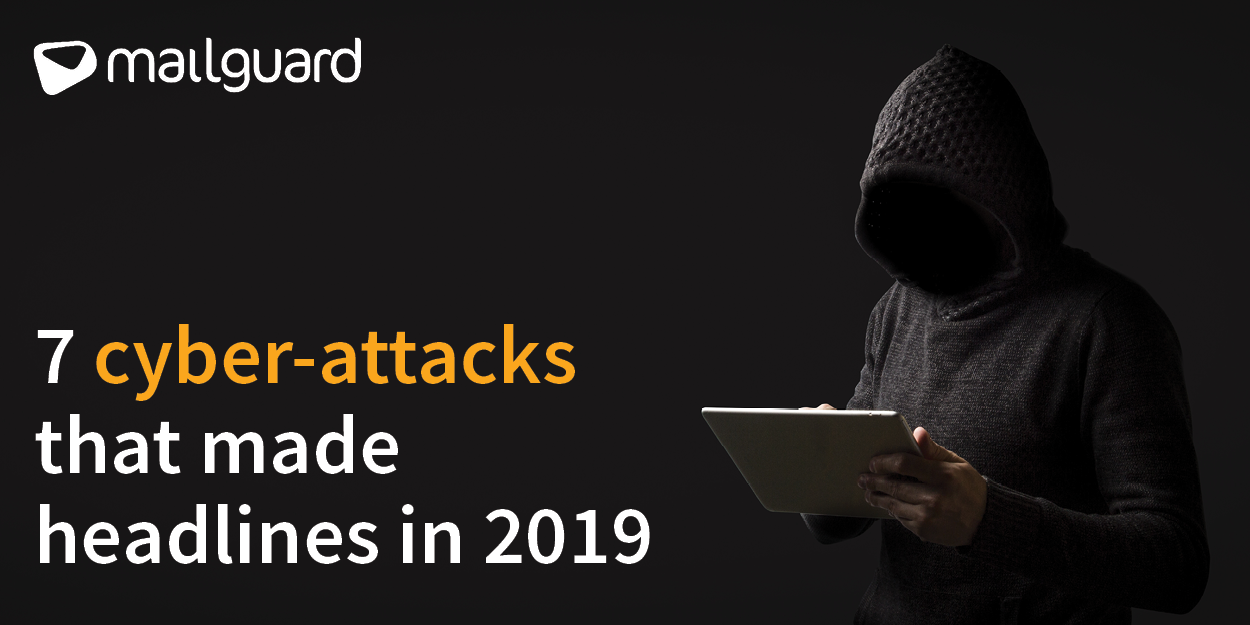Blog-Header-7Cyber-AttacksThatMadeHeadlinesIn2019