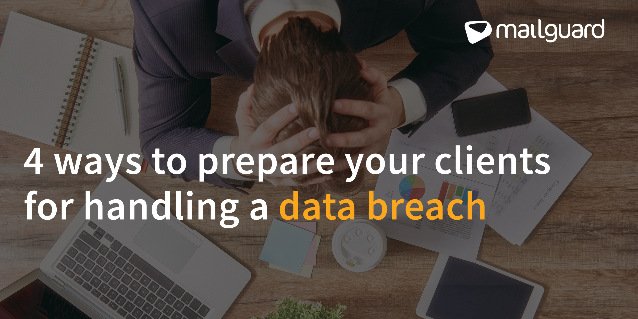 Blog-Header_4-ways-to-prepare-your-clients-data-breach